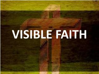 VISIBLE FAITH