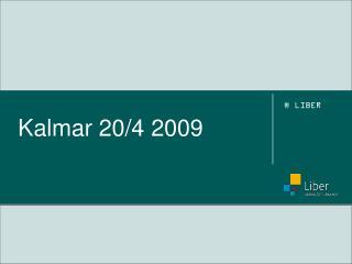 Kalmar 20/4 2009