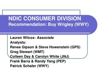 NDIC CONSUMER DIVISION Recommendation: Buy Wrigley WWY