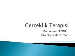 Ger�eklik Terapisi