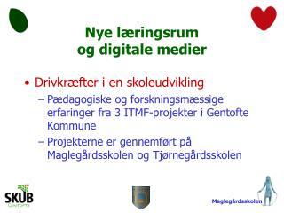 Nye læringsrum og digitale medier
