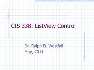 CIS 338: ListView Control