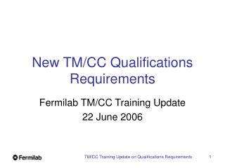 New TM/CC Qualifications Requirements