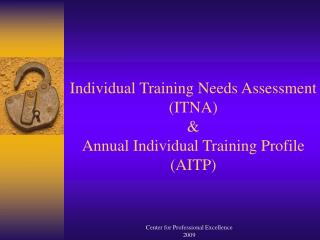 Individual Training Needs Assessment (ITNA) & Annual Individual Training Profile (AITP)