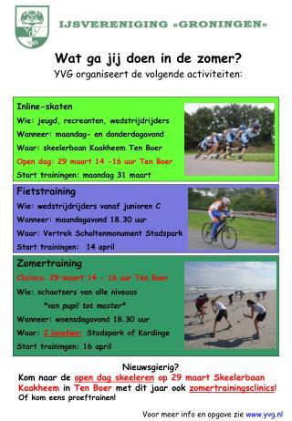 Wat ga jij doen in de zomer ? YVG organiseert de volgende activiteiten: Inline -skaten