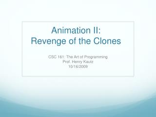 Animation II:  Revenge of the Clones