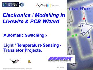 Electronics / Modelling in Livewire & PCB Wizard