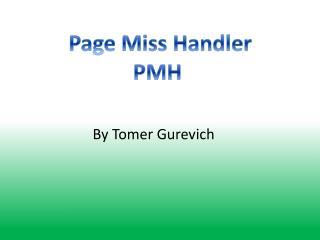 Page Miss Handler PMH