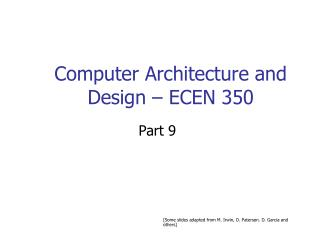 Computer Architecture and Design – ECEN 350