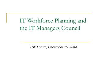 IT Workforce Planning and the IT Managers Council