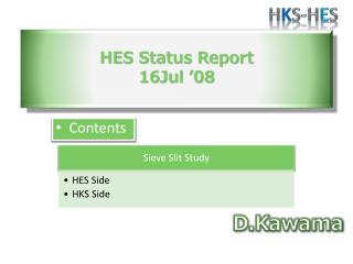 HES Status  Report 16Jul '08