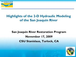 Highlights of the 2-D Hydraulic  Modeling  of the San Joaquin River