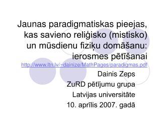 Dainis Zeps ZuRD pētījumu grupa Latvijas universitāte 10. aprīlis 2007. gadā