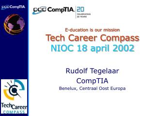 E-ducation is our mission Tech Career Compass NIOC 18 april 2002