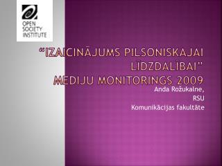 """""""Izaicinājums pilsoniskajai līdzdalībai"""" Mediju monitorings 2009"""