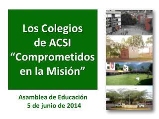"""Los Colegios  de ACSI """"Comprometidos en la Misión"""""""