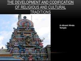 The Development and Codification of Religious and Cultural Traditions