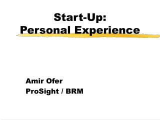 Start-Up:  Personal Experience