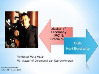Pengantar Mata Kuliah  MC ( Master of Ceremony ) dan Keprotokoleran