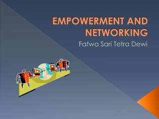 EMPOWERMENT AND NETWORKING