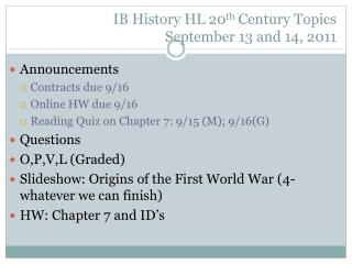 IB History HL 20 th  Century Topics September  13  and  14,  2011