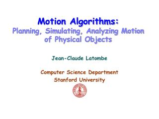 Motion Algorithms: Planning, Simulating, Analyzing Motion of Physical Objects