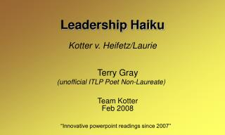 Leadership Haiku  Kotter v. Heifetz/Laurie