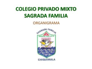 COLEGIO PRIVADO MIXTO SAGRADA FAMILIA