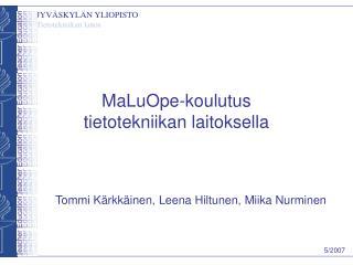 MaLuOpe-koulutus tietotekniikan laitoksella