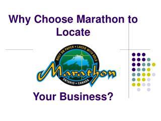 Why Choose Marathon to Locate