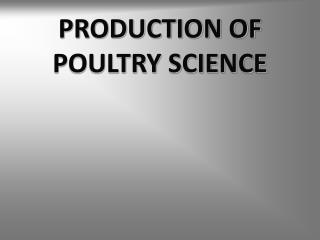 PRODUCTION OF POULTRY SCIENCE