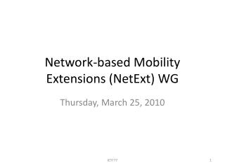 Network-based Mobility Extensions (NetExt) WG