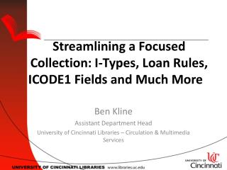 Streamlining a Focused Collection: I-Types, Loan Rules, ICODE1 Fields and Much More