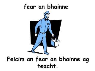 f ear an  bhainne