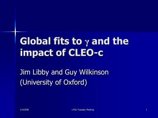 Global fits to  γ and the impact of CLEO-c