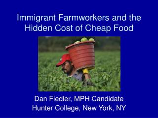Immigrant Farmworkers and the Hidden Cost of Cheap Food