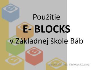 Použitie  E- BLOCKS  v Základnej škole Báb