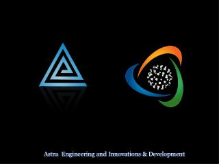 Astra  Engineering and Innovations & Development