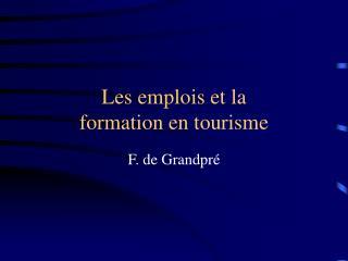 Les emplois et la  formation en tourisme