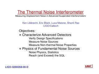 The Thermal Noise Interferometer
