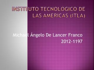 Instituto Tecnológico de las Américas (ITLA)