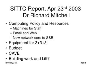 SITTC Report, Apr 23 rd  2003  Dr Richard Mitchell