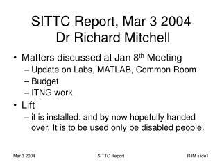 SITTC Report, Mar 3 2004  Dr Richard Mitchell