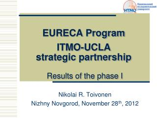 EURECA Program ITMO-UCLA  strategic partnership  Results of the phase I