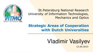 St.Petersburg National Research University of Information Technologies, Mechanics and Optics