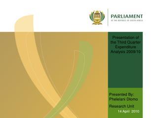 Presentation of the Third Quarter Expenditure Analysis 2009/10