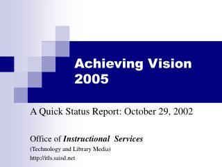 Achieving Vision 2005
