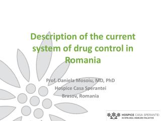 Description of the current system of drug control in Romania