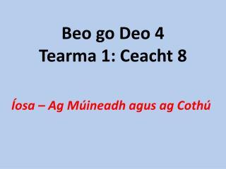 Beo go Deo 4 Tearma 1: Ceacht 8
