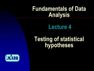 Fundamentals of Data Analysis Lecture 4 Testing of statistical hypotheses